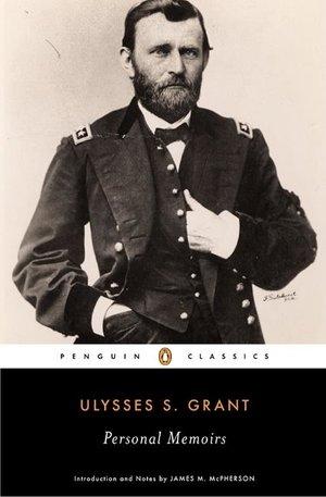Ulysses S. Grant Personal Memoirs Penguin Classics