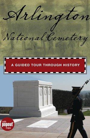 Arlington National Cemetery A Guided Tour