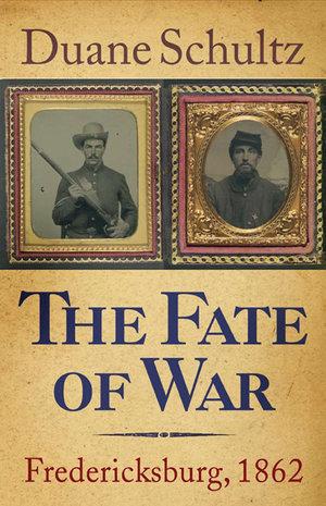 Fate of War: Fredericksburg 1862