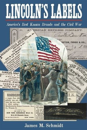 Lincoln's Labels America's Best Known Brands of the Civil War
