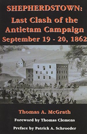 Shepherdstown: Last Clash of the Antietam Campaign September 19-20, 1862