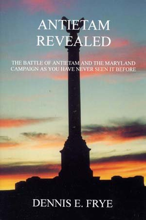Antietam Revealed The Battle of Antietam and the Maryland Campaign as You Have Never Seen it Before