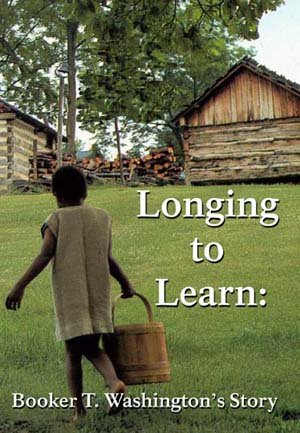Longing to Learn Booker T. Washington's Story DVD
