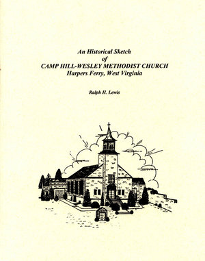 Historical Sketch of Camp Hill-Wesley Methodist Church Harpers Ferry,West Virginia