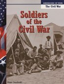 Soldiers of the Civil War Americans At War Series