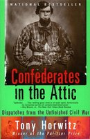 Confederates in the Attic Dispatches from the Unfinished Civil War