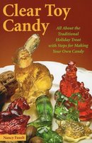 Clear Toy Candy All About the Traditional Holiday Treat with Steps for Making Your Own Candy