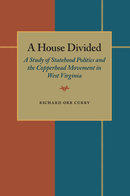 House Divided: A Study of Statehood Politics and the Copperhead Movement in West Virginia