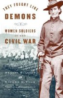 They Fought Like Demons Women Soldiers in the Civil War