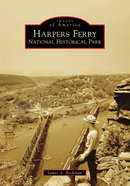 Images of America: Harpers Ferry National Historical Park