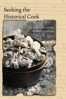 Seeking the Historical Cook Exploring Eighteenth-century Southern Foodways