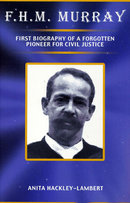 F.H.M. Murray First Biography of a Forgotten Pioneer for Civil Justice