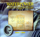 Waterpower Mills, Factories, Machines and Floods at Harpers Ferry, WV 1762-1991