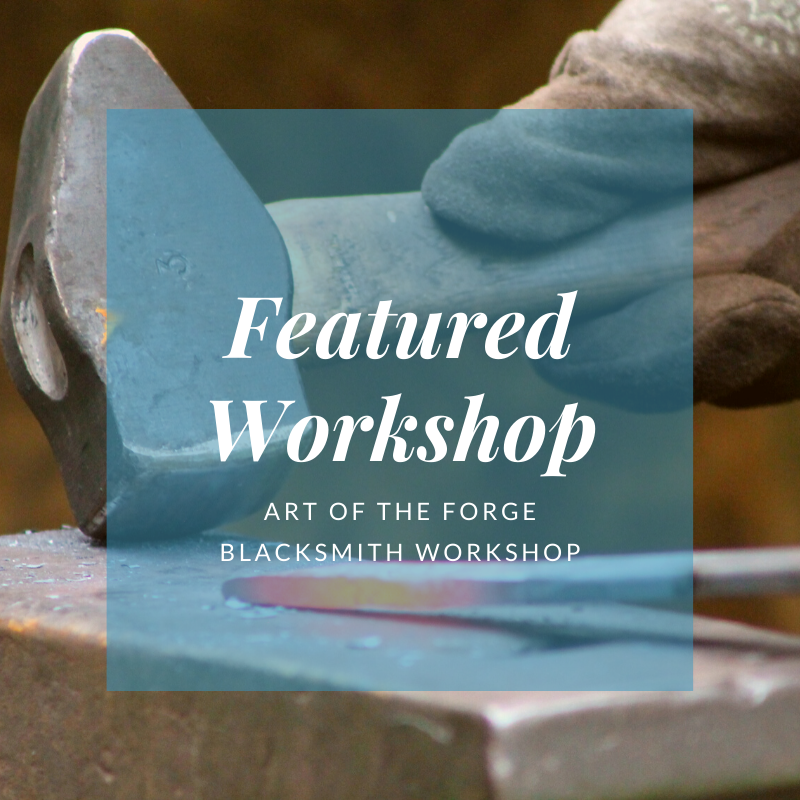 Featured Workshop: Art of the Forge